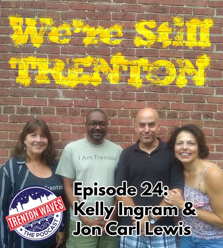 trenton waves, trenton 365, the podcast brothers, i am trenton, trenton nj, jon carl lewis, kelly ingram, frank sasso, christina sasso, trenton waves podcast
