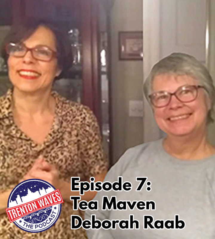trenton waves, trenton 365, the podcast brothers, deborah raab, tea for all, christina sasso, STI, Specialty Tea Institute, Black Teas, Green Teas, Oolong Teas, Pu'erh Teas, Rooibos, Tisanes, White Teas, tea Accessories, tea Classes, tea Tastings