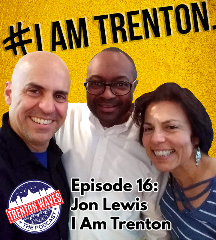 trenton waves, trenton 365, the podcast brothers, i am trenton, jon carl lewis, kelly ingram, Kenya Rourk, Raj Manimaran, frank sasso, christina sasso, trenton waves