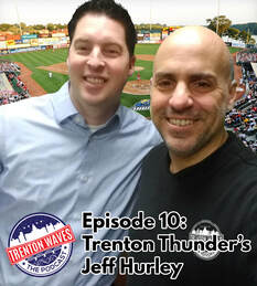 trenton waves, trenton 365, the podcast brothers, Trenton Thunder, Jeff Hurley, Frank Sasso, local baseball