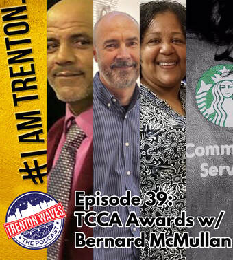 Lauren Otis, Aziz Ali Bey, Pam Bush-Allen, Starbucks Community Store, I Am Trenton, Trenton Council of Civic Associations, TCCA, Bernard McMullen, Lee Ingram, Linda Reid, Lily Knezevich, Ray Ingram, podcast brothers, jacques Howard, trenton 365, frank sasso, new pod city, trenton waves