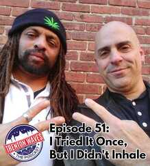 #SellWeedLikeImWhite, NJ Weedman, Ed Forchion, Robert Edward Forchion, cannabis, marijuana,  liberty bell temple, i sell weed like Im white, ed 50th episode, countdown, jake mcnichol, freedom skate park, skateboard park nj, vont leak, vont leak studios, stay woke, stay woke podcast, brad butler II, b-rad inspires, tda, tom gilmour, trenton downtown association, levitt music series, starbucks trenton, manikin llc, john hatch, hhg development, david henderson, roebling lofts, bill nobes, danny elfman, erin friar, base camp trenton, anne labate, jane austen, pride and prejudice, debra harry, Debbie Harry, drag queen, boy george, rupaul, Andre Charles, analog trenton, trenton starbucks, trenton waves, trenton 365, the podcast brothers, bsb gallery, trenton nj podcast, new pod city, candlelight lounge