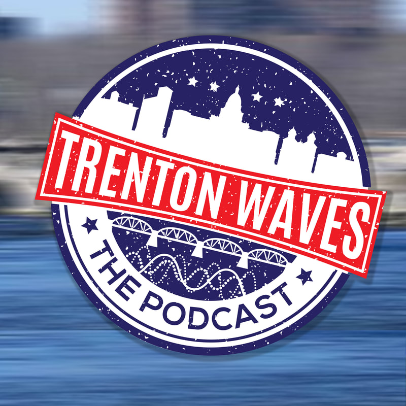 Trenton Waves, Mayor Reed Gusciora, Reed Gusciora, Trenton nj mayor, frank sasso, christina sasso, new pod city, trenton podcast